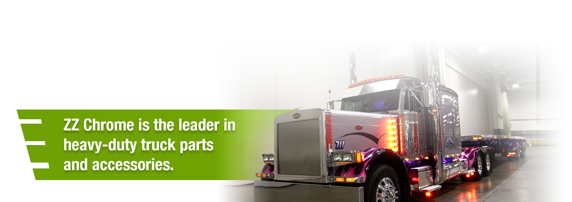 ZZ Chrome is the leader in heavy-duty truck parts and accessories.